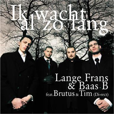 Coverafbeelding Ik Wacht Al Zo Lang - Lange Frans & Baas B Feat. Brutus & Tim (Di-Rect)