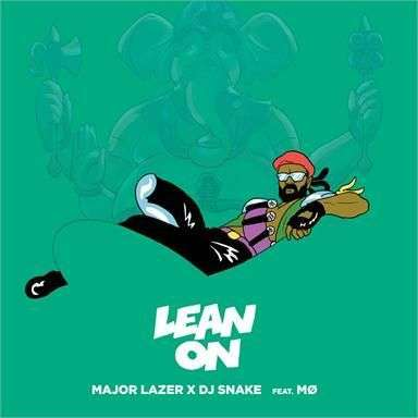 Coverafbeelding Lean On - Major Lazer X Dj Snake Feat. M�
