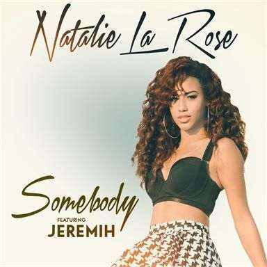 Coverafbeelding Somebody - Natalie La Rose Featuring Jeremih