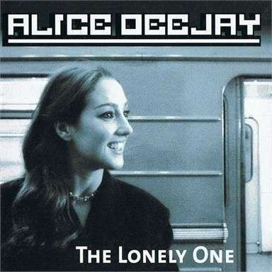 Coverafbeelding Alice Deejay - The Lonely One