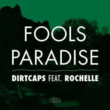 Coverafbeelding Fools Paradise - Dirtcaps Feat. Rochelle