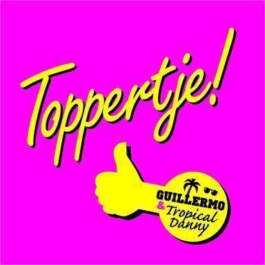 Coverafbeelding Guillermo & Tropical Danny - Toppertje!