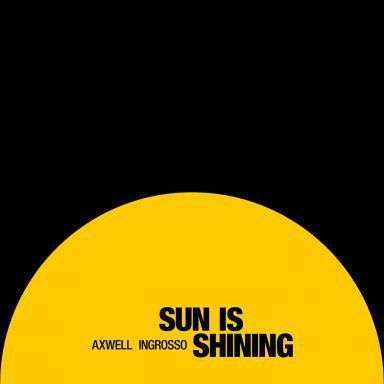 Coverafbeelding Sun Is Shining - Axwell & Ingrosso