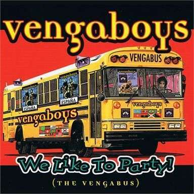 Coverafbeelding We Like To Party! (The Vengabus) - Vengaboys