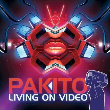 Coverafbeelding Pakito - Living On Video