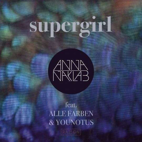Coverafbeelding Supergirl - Anna Naklab Feat. Alle Farben & Younotus
