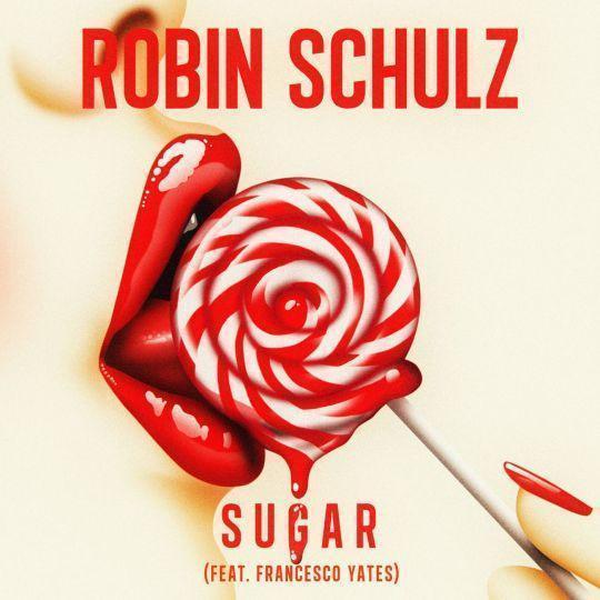 Coverafbeelding Sugar - Robin Schulz (Feat. Francesco Yates)