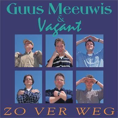Coverafbeelding Zo Ver Weg - Guus Meeuwis & Vagant