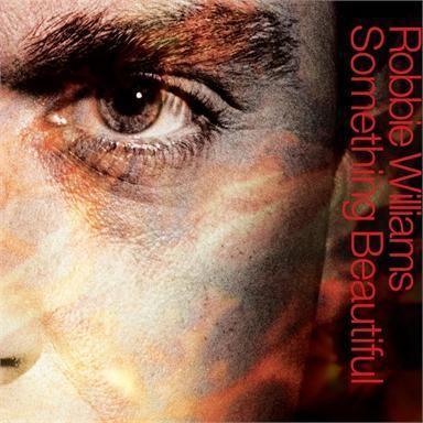 Coverafbeelding Robbie Williams - Something Beautiful