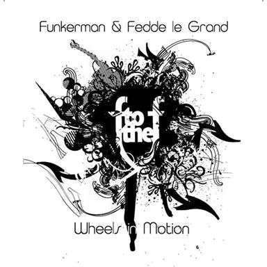 Coverafbeelding Wheels In Motion - Funkerman & Fedde Le Grand : F To The F