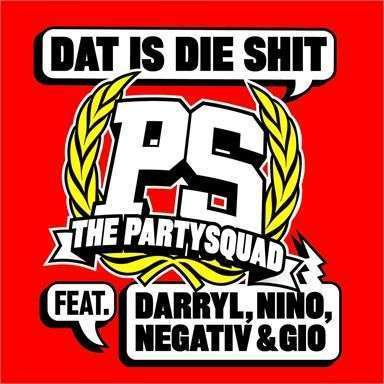Coverafbeelding Dat Is Die Shit - The Partysquad Feat. Darryl, Nino, Negativ & Gio