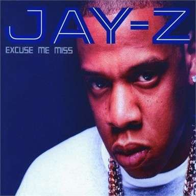Coverafbeelding Excuse Me Miss - Jay-Z