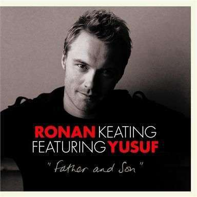 Coverafbeelding Father And Son - Ronan Keating Featuring Yusuf