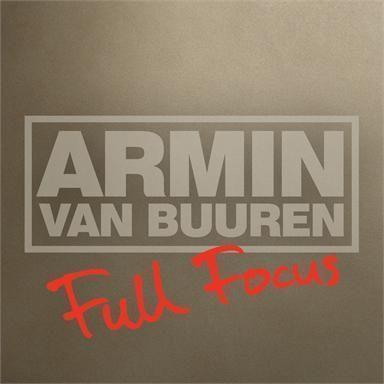 Coverafbeelding Full Focus - Armin Van Buuren
