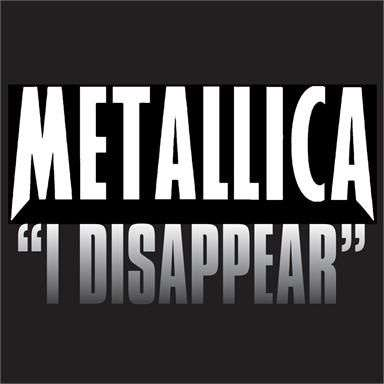 Coverafbeelding I Disappear - Metallica