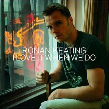 Coverafbeelding I Love It When We Do - Ronan Keating