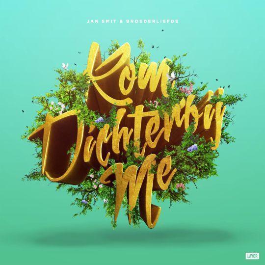 Coverafbeelding Kom Dichterbij Me - Jan Smit & Broederliefde