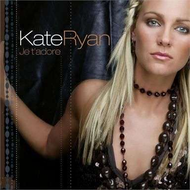 Coverafbeelding Je T'adore - Kate Ryan