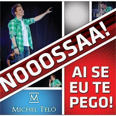 Coverafbeelding Michel Teló - Ai Se Eu Te Pego! - Nooossaa!