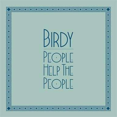 Coverafbeelding People Help The People - Birdy