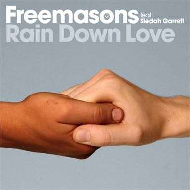 Coverafbeelding Rain Down Love - Freemasons Feat Siedah Garrett