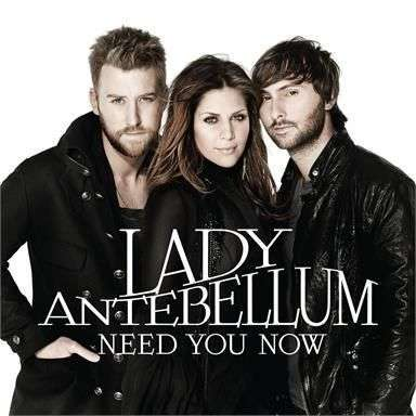 Coverafbeelding Need You Now - Lady Antebellum