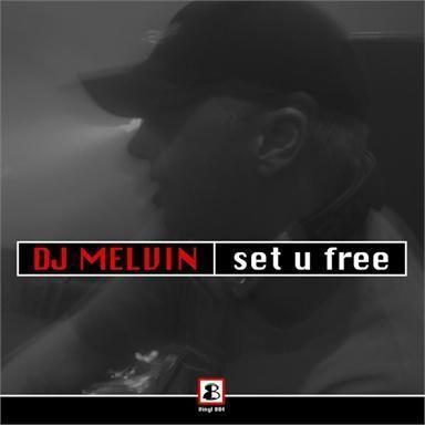 Coverafbeelding Set U Free - Dj Melvin