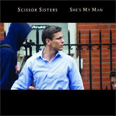 Coverafbeelding She's My Man - Scissor Sisters