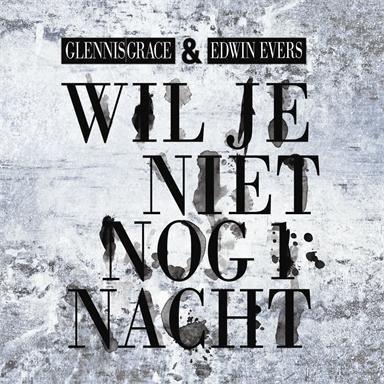 Coverafbeelding Wil Je Niet Nog 1 Nacht - Glennis Grace & Edwin Evers