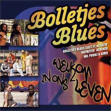 Coverafbeelding Welkom In Ons Leven - Bolletjes Blues Cast Ft. Negativ & Raymzter & Derenzo & Mr. Probz & Kimo