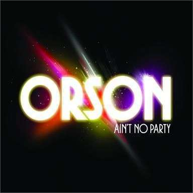 Coverafbeelding Ain't No Party - Orson
