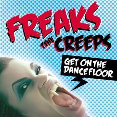 Coverafbeelding Freaks - The Creeps - Get On The Dancefloor