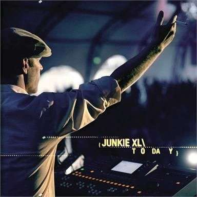 Coverafbeelding Today - Junkie Xl