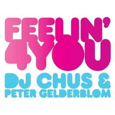 Coverafbeelding Feelin' 4 You - Dj Chus & Peter Gelderblom