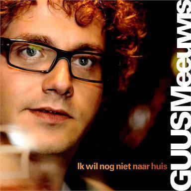 Coverafbeelding Ik Wil Nog Niet Naar Huis - Guus Meeuwis