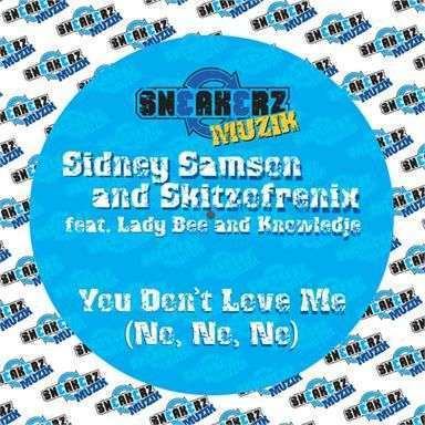 Coverafbeelding You Don't Love Me (No, No, No) - Sidney Samson And Skitzofrenix Feat. Lady Bee And Knowledje