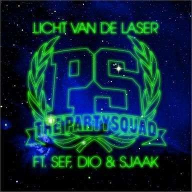 Coverafbeelding Licht Van De Laser - The Partysquad Ft. Sef, Dio & Sjaak
