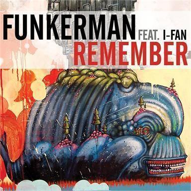 Coverafbeelding Remember - Funkerman Feat. I-fan