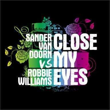 Coverafbeelding Close My Eyes - Sander Van Doorn Vs Robbie Williams