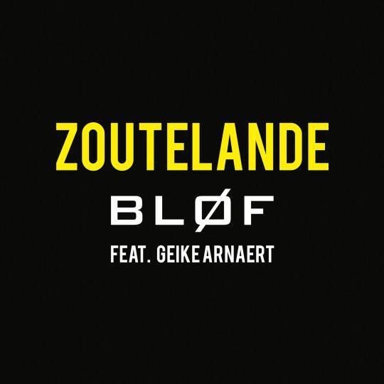 Coverafbeelding Bløf feat. Geike Arnaert - Zoutelande
