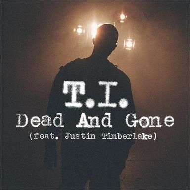 Coverafbeelding Dead And Gone - T.i. (Feat. Justin Timberlake)