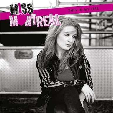 Coverafbeelding This Is My Life - Miss Montreal