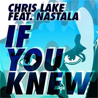 Coverafbeelding If You Knew - Chris Lake Feat. Nastala