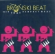 Coverafbeelding Bronski Beat - Hit That Perfect Beat