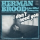 Coverafbeelding Herman Brood & His Wild Romance - I Don't Need You