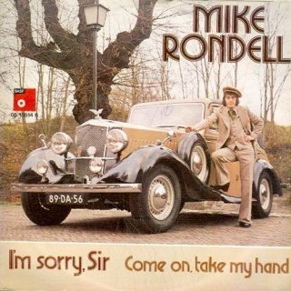 Mike Rondell - I'm Sorry Sir / Come On, Take My Hand
